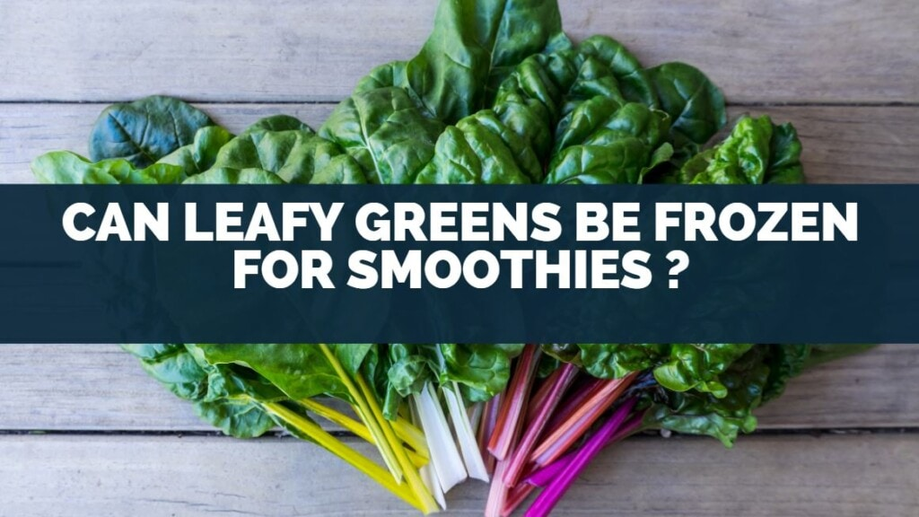 can leafy greens be frozen for smoothies