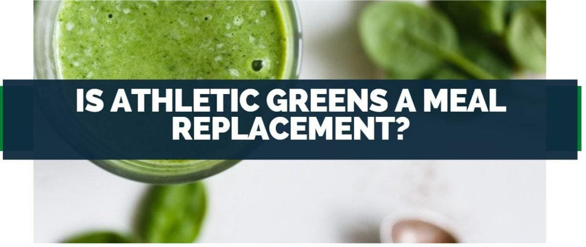 is athletic greens a meal replacement